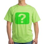 Question? Green T-Shirt