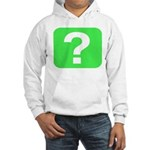 Question? Hooded Sweatshirt