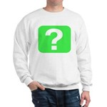 Question? Sweatshirt