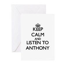Keep Calm and Listen to Anthony Greeting Cards