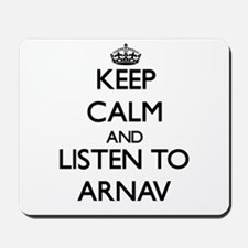 Keep Calm and Listen to Arnav Mousepad
