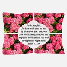 ISAIAH 41:10 Pillow Case