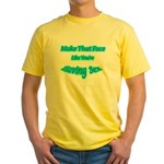 Make That Face... Yellow T-Shirt