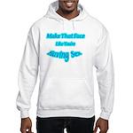 Make That Face... Hooded Sweatshirt