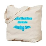 Make That Face... Tote Bag