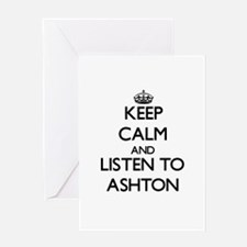 Keep Calm and Listen to Ashton Greeting Cards