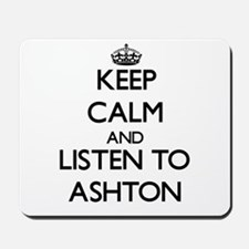 Keep Calm and Listen to Ashton Mousepad