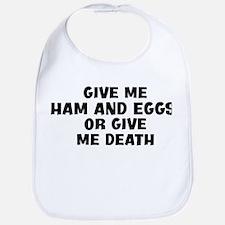 Give me Ham And Eggs Bib