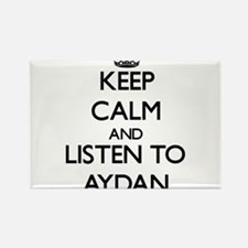 Keep Calm and Listen to Aydan Magnets