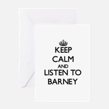 Keep Calm and Listen to Barney Greeting Cards