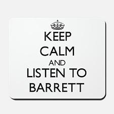Keep Calm and Listen to Barrett Mousepad