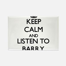 Keep Calm and Listen to Barry Magnets