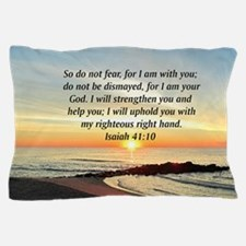 ISAIAH 41:10 Pillow Case