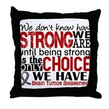 Brain Tumor How Strong We Are Throw Pillow