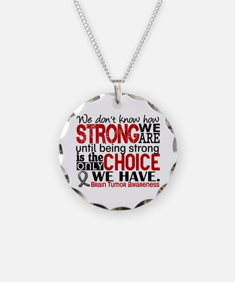 Brain Tumor How Strong We Ar Necklace Circle Charm