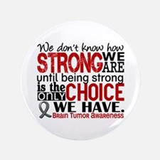 "Brain Tumor How Strong We Are 3.5"" Button"