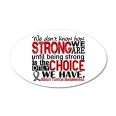 Brain Tumor How Strong We Ar 20x12 Oval Wall Decal