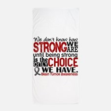 Brain Tumor How Strong We Are Beach Towel