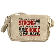 Brain Tumor How Strong We Are Messenger Bag