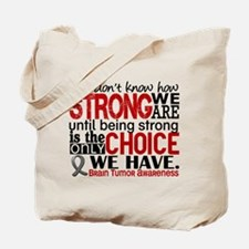 Brain Tumor How Strong We Are Tote Bag