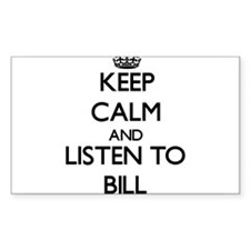 Keep Calm and Listen to Bill Decal