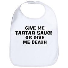 Give me Tartar Sauce Bib