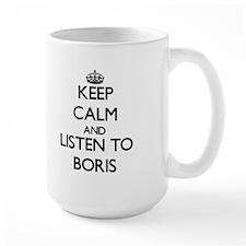 Keep Calm and Listen to Boris Mugs
