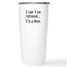 I cant be rational Travel Mug
