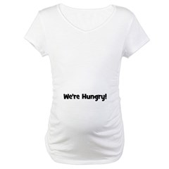 We're Hungry (black) Maternity T-Shirt