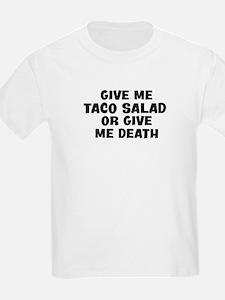Give me Taco Salad T-Shirt