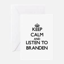Keep Calm and Listen to Branden Greeting Cards