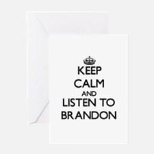 Keep Calm and Listen to Brandon Greeting Cards