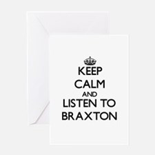 Keep Calm and Listen to Braxton Greeting Cards