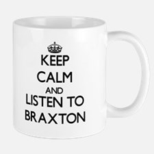 Keep Calm and Listen to Braxton Mugs