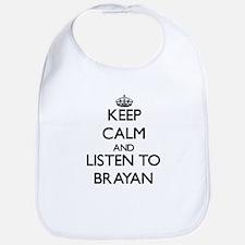 Keep Calm and Listen to Brayan Bib
