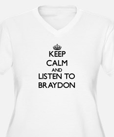 Keep Calm and Listen to Braydon Plus Size T-Shirt