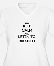 Keep Calm and Listen to Brenden Plus Size T-Shirt