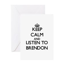 Keep Calm and Listen to Brendon Greeting Cards