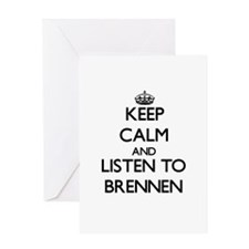 Keep Calm and Listen to Brennen Greeting Cards