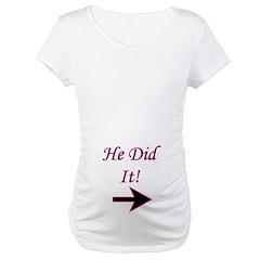 He Did It! Shirt
