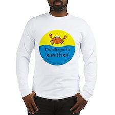 I'm allergic to shellfish Long Sleeve T-Shirt