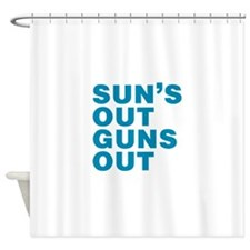 Suns Out Guns Out Shower Curtain