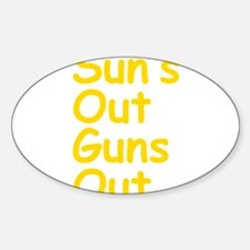 Suns Out Guns Out Decal