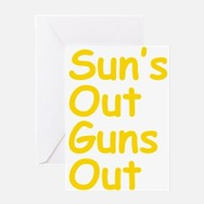Suns Out Guns Out Greeting Cards