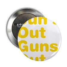 "Suns Out Guns Out 2.25"" Button"