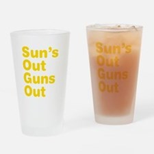 Suns Out Guns Out Drinking Glass