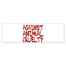 Against Animal Cruelty Bumper Bumper Sticker