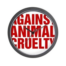Against Animal Cruelty Wall Clock