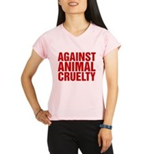 Against Animal Cruelty Performance Dry T-Shirt