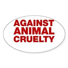 Against Animal Cruelty Decal